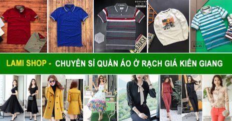 Chuyên sỉ quần áo ở Rạch Giá Kiên Giang