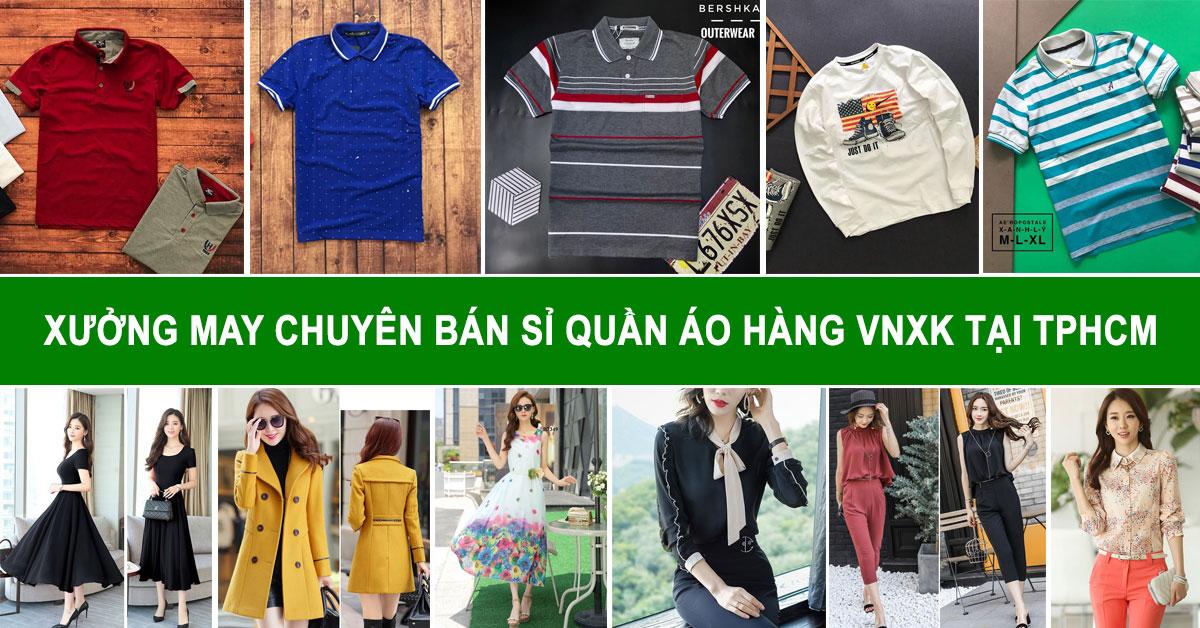 Xưởng may chuyên bán sỉ quần áo hàng VNXK tại TpHCM